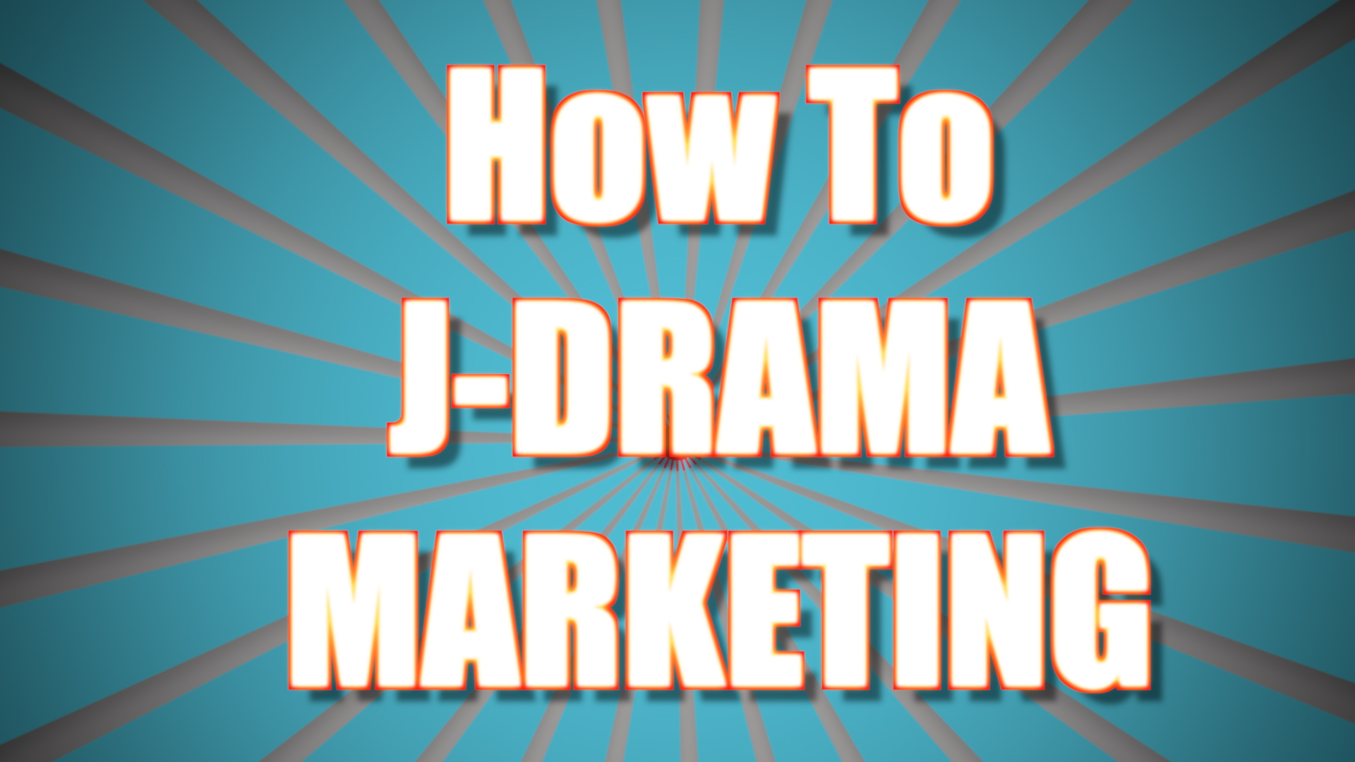 How to J-Drama Marketing!
